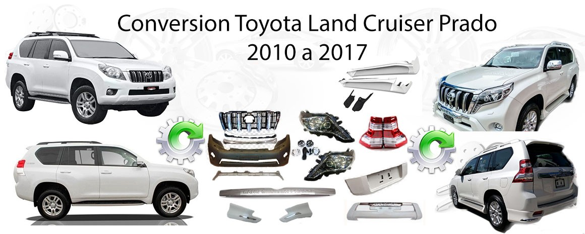 Conversion toyota land cruiser prado 2010 a 2017